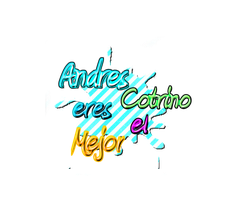 Texto PNG  Andres Cotrino Eres el Mejor by Melody478