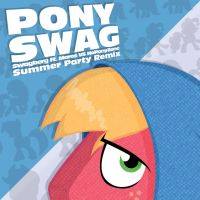 Pony Swag - Summer Party Remix by NoPonyZone