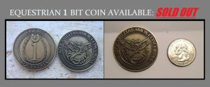 1 Bit Equestrian Coin (SOLD OUT) by Earthsong9405