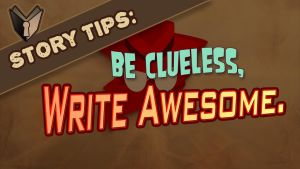 Video: Be Clueless, Write Awesome. by Dreamkeepers