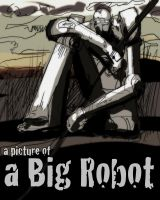 a picture of a Big Robot by JackHook