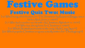 Festive Games - Festive Quiz Two- Music by TheEmotionalPoet