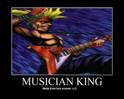 Demotivational: Musician King by RikotheFoxKid