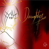 Daughter Of Evil -Side 1- by VocaloidRinLen