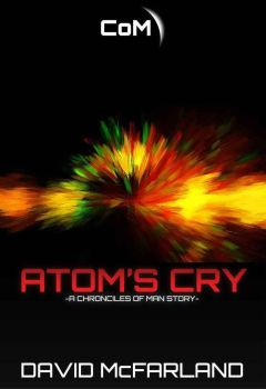 Atom's Cry Chapters 2 and 3 by Afterskies