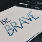 Be Brave by anna--rocks