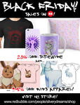 BLACK FRIDAY! - Discounts on RedBubble! by SilveryLugia