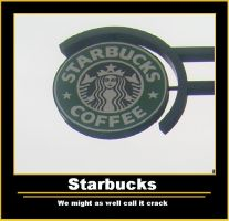 Starbucks is crack by Youkos-wolfpup326