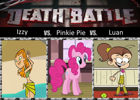 Triple Death Battle - Izzy vs Pinkie Pie vs Luan by DEEcat98