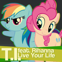 T.I. / Rihanna - Live Your Life (RD / Pinkie Pie) by AdrianImpalaMata