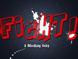 FIGHT by tinfire