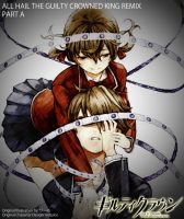 All Hail The Guilty Crowned King Remix PART A by shanaxtaiga
