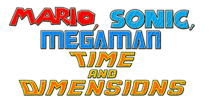 Mario, Sonic and Mega Man Time and Dimensions  by KingAsylus91