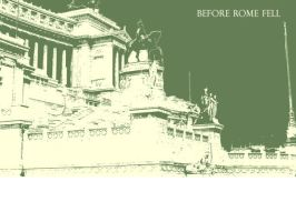 Before Rome Fell Part I by JudyBooty