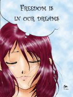 Freedom is in our dreams by MarisaArtist