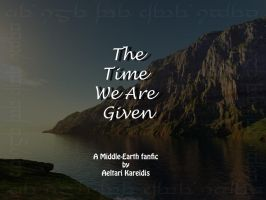 The Time We Are Given- Ch.18 by Aeltari