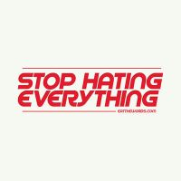 Stop hating everything. by eatthewords