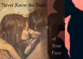 The Truth of Your Face by immortalliac