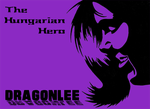 DragonLee - The Hungarian Hero by DragonLeeX3