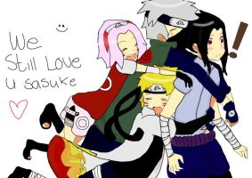 We still love you sasuke c: by Nightcore-circus