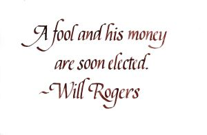 Will Rogers - A Fool and his Money by MShades
