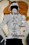 BonClay The Name of Friendship by Asylum-Needed