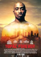 Tupac Forever Movie Los Angels by DemircanGraphic