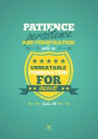 Patience, persistence and perspiration ... by Waterboy1992