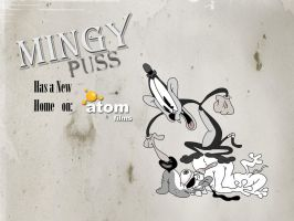 Mingy puss now at atom films by Makinita