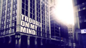 Trouble on my mind by vadimfrolov