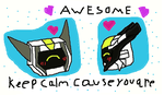 Keep Calm Cause You Are AWESOME by TFLightPrime