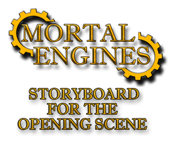 Mortal Engines Storyboard 1 by Party9999999