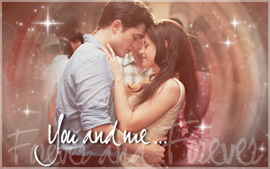 Edward and Bella - You and me... forever by franzi303