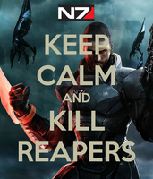 Keep Calm and Kill Reapers by GamerGirl929