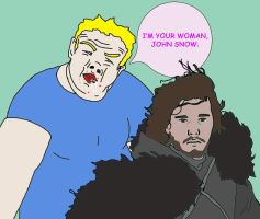 I'm your woman, Jon Snow. by bealygood