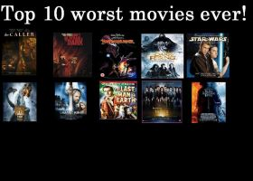 Top 10 worst movies ever by Chaser1992