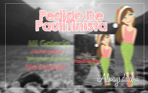 Pedido De PauliTinista by iAlways