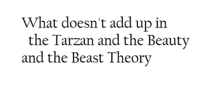 Tarzan and the Beauty and the Beast theory by Bunny-Tune-94