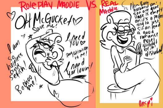 Roleplay Maddie VS The Maddie We All Know and Love by MissInspi