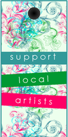 Support Local Artists Bookmark by LypticDesigns