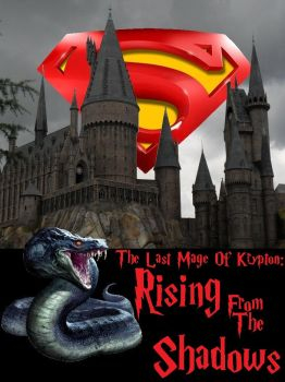 The Last Mage Of Krypton: Rising From The Shadows by HonorableBaldy