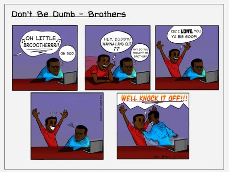 Don't Be Dumb- Brothers by Oreomega95