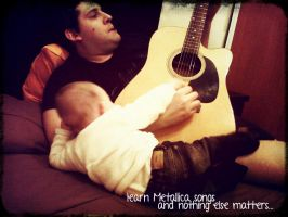 Learn Metallica Songs, And Nothing Else Matters... by emfotografia