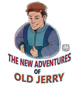 The New Adventures Of Old Jerry by KidiMaster