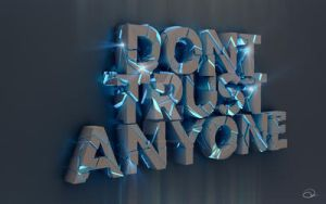Don't Trust Anyone by wecoastdesign