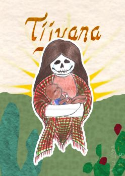Tijuana by CandyDeChocolate