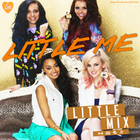 Little Mix - Little Me Cover/Single by LadyWitwicky