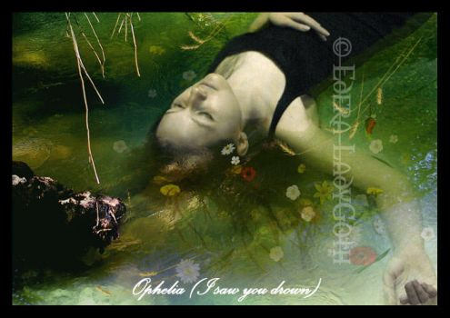 Ophelia - I saw you drown by edera-ladygoth