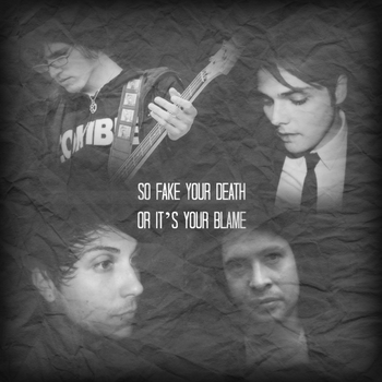 Fake Your Death Lyric Edit (original) by forever-a-fangirl-14