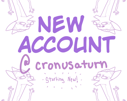 NEW ACCOUNT @cronusaturn by UltraWolf001